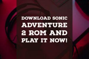 Sonic Adventure 2 rom