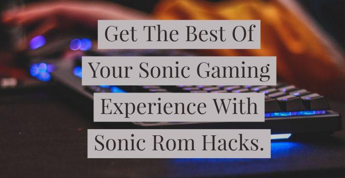 sonic rom hacks