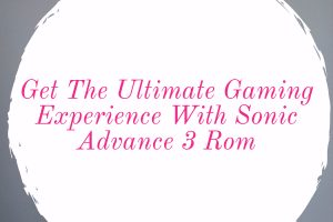 sonic advance 3 rom