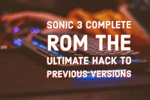 Sonic 3 Complete Rom