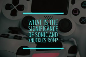 sonic and knuckles rom